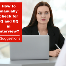 How to 'manually' check for IQ and EQ in Interview?